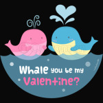 Be My Valentine Whale Pun