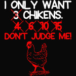 I Only Want 3 Chickens