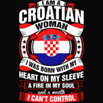 I Am A Croatian Woman Heart Sleeve Fire In Soul