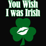 You Wish I Was Irish