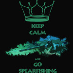 keep calm and go spearfishing