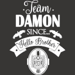 Team Damon Since Hello Brother White
