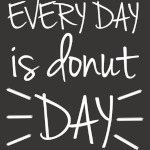 everyday is donut