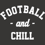 Football And Chill