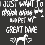 I Just Want to Drink Wine, Great Dane