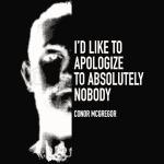 Conor McGregor - Apologize to Nobody white
