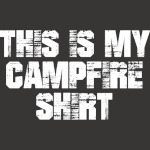 This is My Campfire Shirt