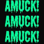 AMUCK - AMUCK - AMUCK