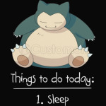 Pokemon Snorlax Things to do today Sleep