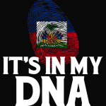 Haiti - It's In My DNA - Haitian Pride