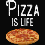 Pizza is life T-Shirt - Fast food T-Shirt