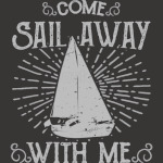 Come Sail Away With Me T-Shirt