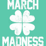 March Madness - St. Patrick's Day