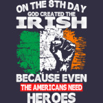 On The 8th Day God Created The Irish