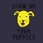 Show Me Your Puppies