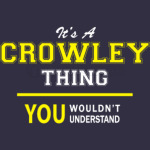 CROWLEY thing you wouldn't understand