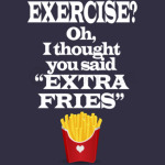 Exercise Extra Fries Funny Gym Anti-Workout