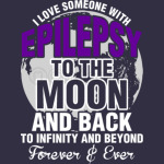 I Love Someone With Epilepsy To The Moon And Back