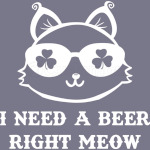 Funny Beer I Need A Beer Right Meow