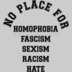 No Place For Homophobia Fascism Sexism Racism Hate