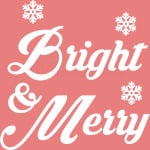 Bright and Merry Christmas