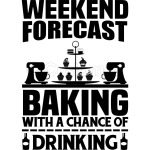 Weekend Forecast Baking With A Chance Of Drinking