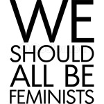 We Should All Be Feminists!