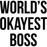 World's Okayest Boss Funny Mug Humorous Mugs Great gift for family