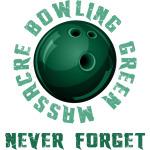 Bowling Green Massacre Never Forget