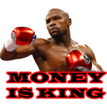 Money is King - Floyd Mayweather