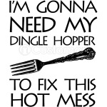 I'm Gonna Need My Dingle Hopper to Fix This Hot Mess