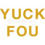 Yuck Fou Slogan - Gold