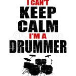 can't keep calm i'm a drummer
