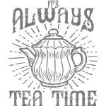 It`s always  tea-time T-Shirt