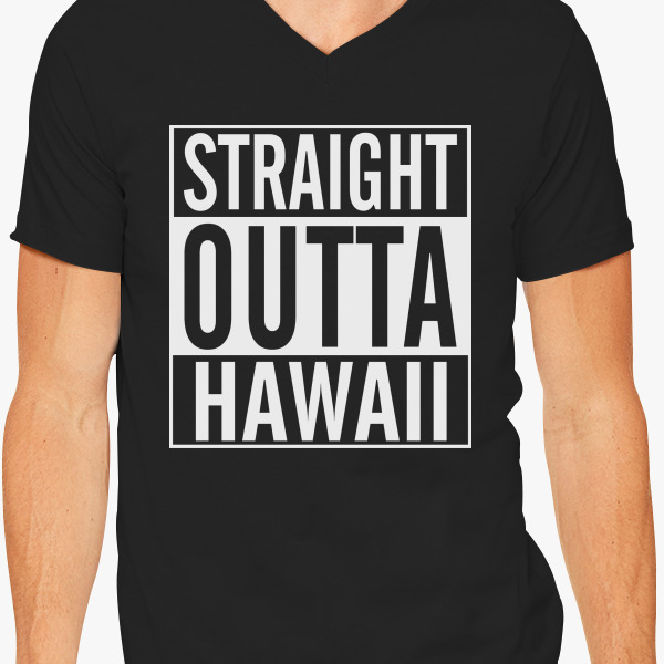Buy Straight Outta Hawaii V-Neck T-shirt, 190124