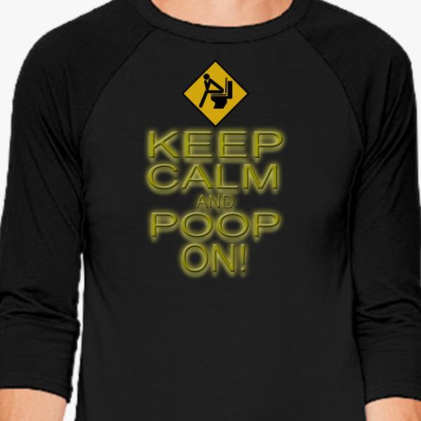 Buy Keep Calm Poop Baseball T-shirt, 38198