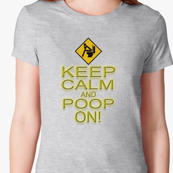 Buy Keep Calm Poop Women's T-shirt, 38223