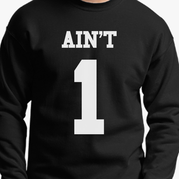 Buy AIN'T 1 Crewneck Sweatshirt, 407666