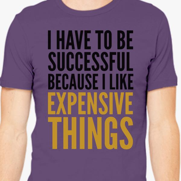 Buy successful like expensive things Men's T-shirt, 471460