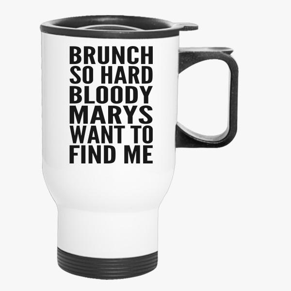 Buy Bloody Marys want find Travel Mug, 577828