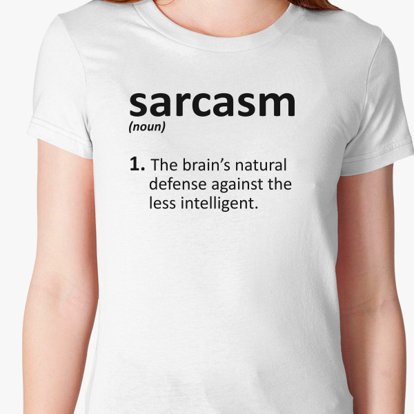 Buy Sarcasm Definition Women's T-shirt, 633150