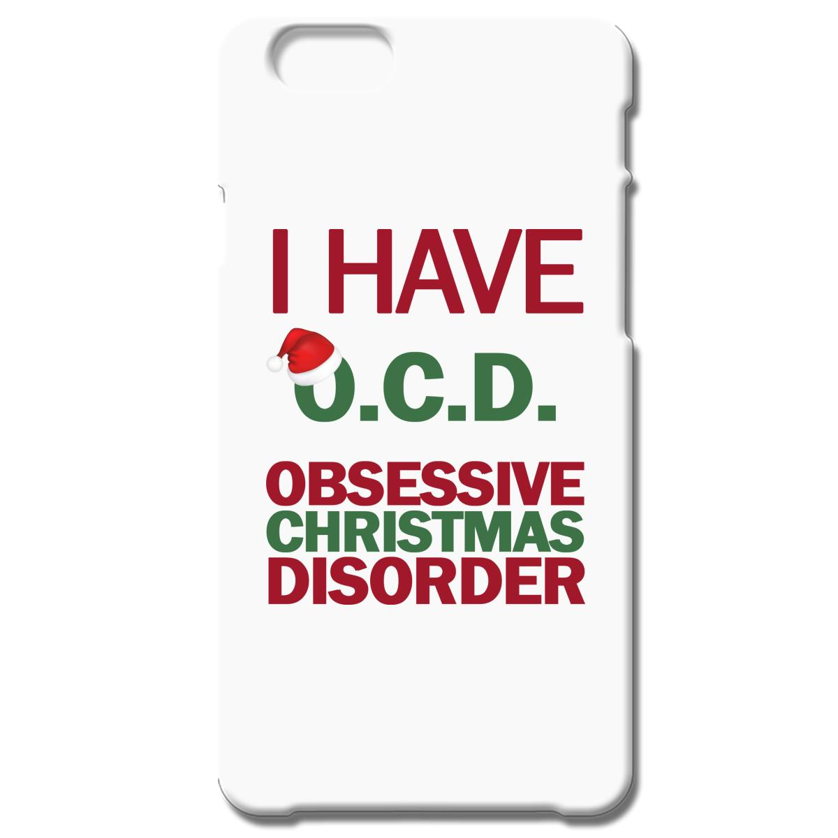 I Have O.C.D. Obsessive Christmas Disorder iPhone 6/6S Plus Case ...