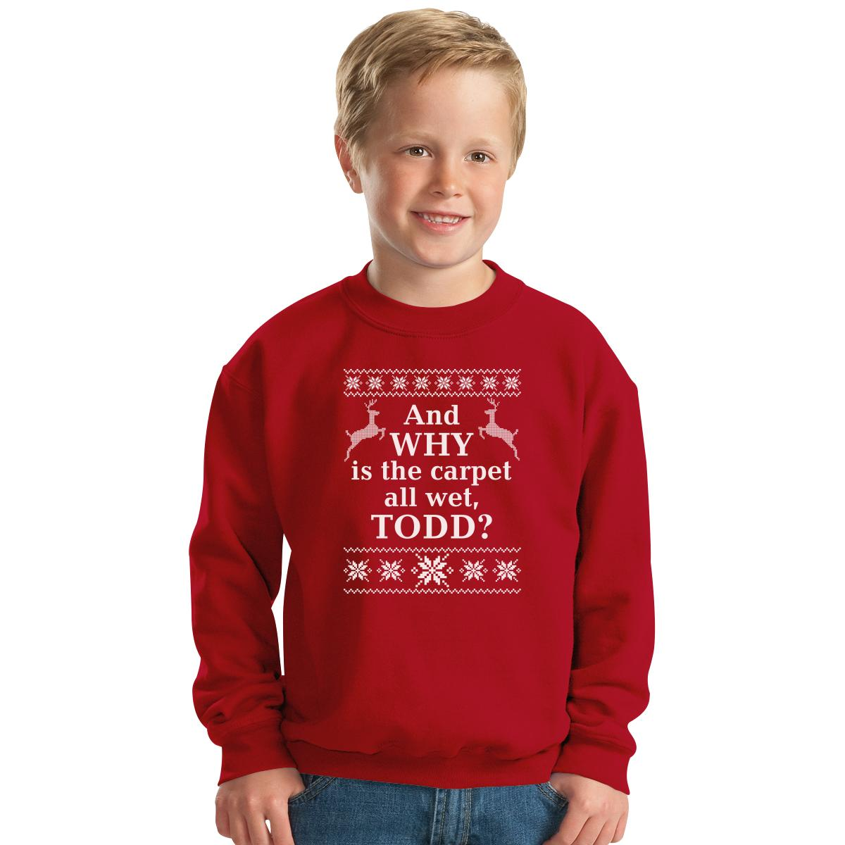 Ugly Christmas sweater And Why Is The Carpet All wet Todd Kids ...